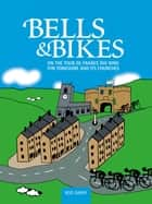 Bells & Bikes ebook by Rod Ismay