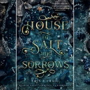 House of Salt and Sorrows audiobook by Erin A. Craig
