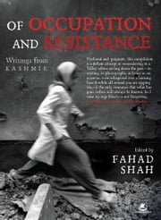 OF OCCUPATION AND RESISTANCE ebook by FAHAD SHAH