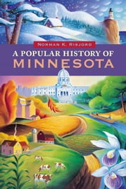 A Popular History Of Minnesota ebook by Norman Risjord