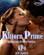 Kiljorn Prime ebook by KD Jones