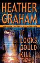 If Looks Could Kill ebook by Heather Graham Pozzessere, Janice Harrell