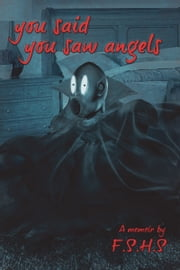 You said You saw Angels ebook by F.S. H.S