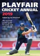 Playfair Cricket Annual 2019 ebook by Ian Marshall