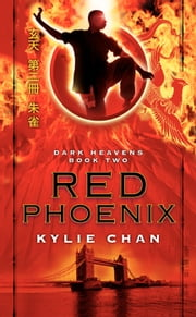 Red Phoenix - Dark Heavens Book Two ebook by Kylie Chan