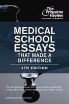 Medical School Essays That Made a Difference, 5th Edition ebook by Princeton Review