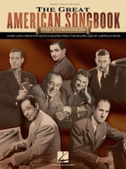 The Great American Songbook - The Composers - Music and Lyrics for Over 100 Standards from the Golden Age of American Song ebook by Hal Leonard Corp.