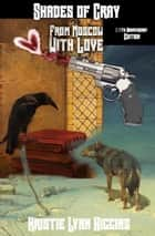10th Anniversary: Shades of Gray #2 From Moscow, With Love ebook by Kristie Lynn Higgins