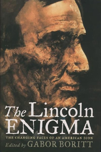 The Lincoln Enigma - The Changing Faces of an American Icon ebook by