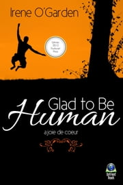 Glad to Be Human - a joie de coeur ebook by Irene O'Garden