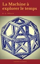 La Machine à explorer le temps (Cronos Classics) ebook by H. G. Wells, Cronos Classics