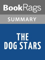 The Dog Stars by Peter Heller l Summary & Study Guide ebook by BookRags