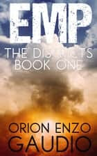 EMP - The Districts, #1 ebook by Orion Gaudio