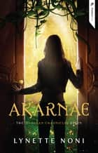 Akarnae ebook door Lynette Noni
