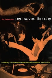 Love Saves the Day ebook by Tim Lawrence
