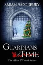 Guardians of Time (The After Cilmeri Series) ebook by