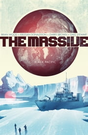 The Massive Volume 1: Black Pacific ebook by Brian Wood