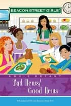Bad News/Good News ebook by Annie Bryant