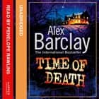 Time of Death audiobook by Alex Barclay