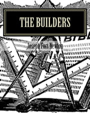 The Builders: A Story and Study of Masonry ebook by Joseph Fort Newton