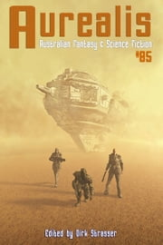 Aurealis #85 ebook by Dirk Strasser (Editor)
