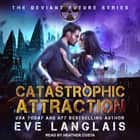 Catastrophic Attraction audiobook by Eve Langlais