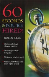 60 Seconds And You're Hired ebook by Robin Ryan