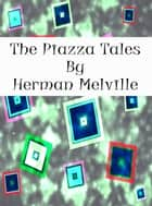 The Piazza Tales eBook by Herman Melville