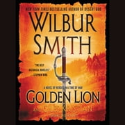 Golden Lion - A Novel of Heroes in a Time of War audiobook by Wilbur Smith, Giles Kristian