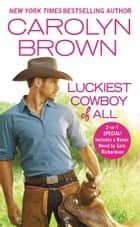 Luckiest Cowboy of All - Two full books for the price of one ebook by Carolyn Brown