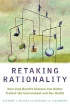 Retaking Rationality ebook by Richard L. Revesz,Michael A. Livermore