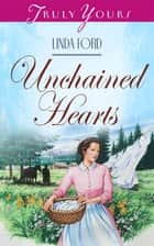 Unchained Hearts ebook by Linda Ford