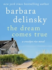 The Dream Comes True ebook by Barbara Delinsky