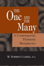 The One and the Many - A Contemporary Thomistic Metaphysics ebook by W. Norris Clarke, S.J.