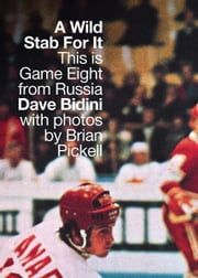 Wild Stab For It, A ebook by Dave Bidini