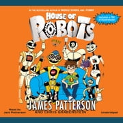 House of Robots audiobook by James Patterson, Chris Grabenstein