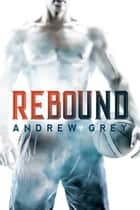 Rebound ebook by Andrew Grey