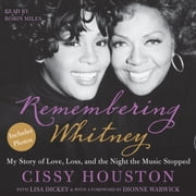 Remembering Whitney - My Story of Love, Loss, and the Night the Music Stopped audiobook by Cissy Houston