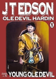 Young Ole Devil (Ole Devil Hardin: Book One) ebook by J.T. Edson