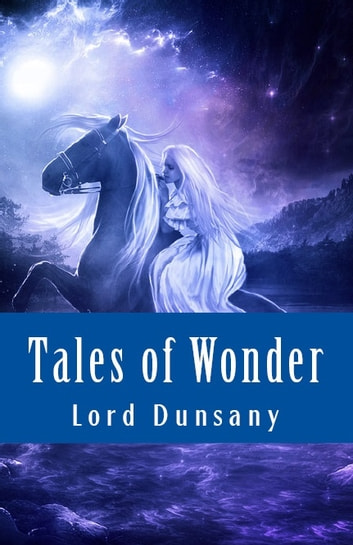 Tales of Wonder ebook by Lord Dunsany