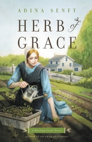 Herb of Grace - A Healing Grace Novel ebook by Adina Senft