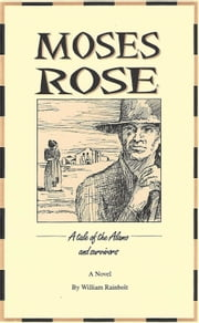 Moses Rose ebook by William Rainbolt