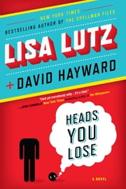 Heads You Lose ebook by Lisa Lutz,David Hayward