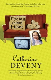 Free to a Good Home ebook by Catherine Deveny