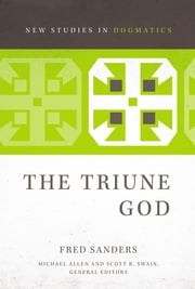 The Triune God ebook by Fred Sanders,Michael Allen,Scott R. Swain