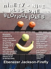 Ninety-nine Plus One Glorious Jokes ebook by Ebenezer Jackson-Firefly