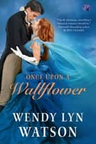 Once Upon a Wallflower ebook by