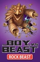 Boy Vs Beast 2: Rock Beast ebook by Mac Park