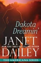 Dakota Dreamin' ebook by Janet Dailey