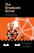 The Graduate Grind ebook by Patricia Hinchey,Isabel Kimmel